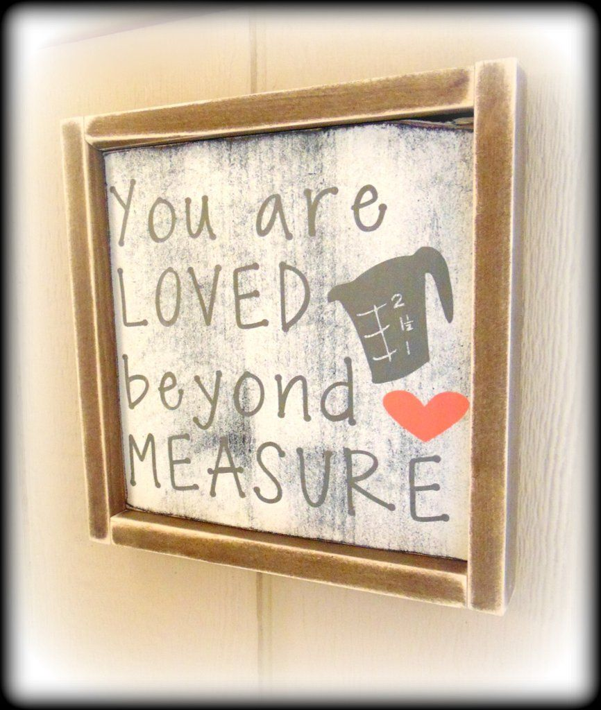 You are loved beyond measure, Country Rustic Kitchen Decor ...