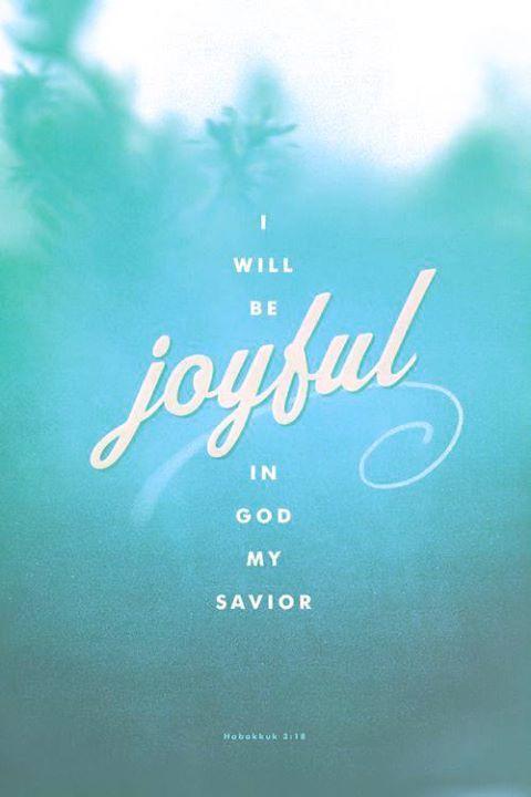 Habakkuk 3:18~Rejoice! | More Of The Word | Bible verses