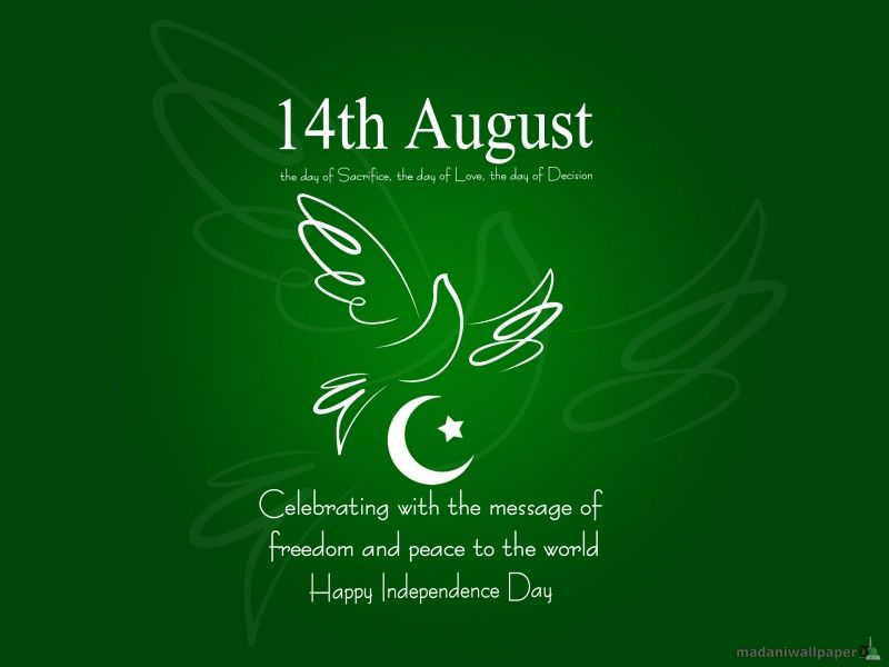 14th August Celebrating With The Message Of Freedom And Peace To The Wor Happy Independence Day Wishes Pakistan Independence Day Images Independence Day Quotes