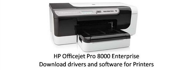 HP Officejet Pro 8000 Enterprise | Download Drivers, Apps all for