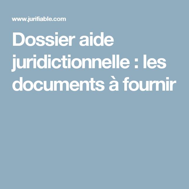 Dossier Aide Juridictionnelle Les Documents A Fournir Documents