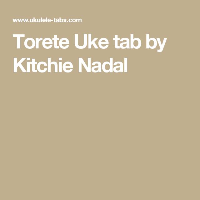 Torete Uke tab by Kitchie Nadal | learning the ukelele | Pinterest ...