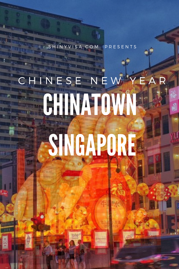 Cny In Singapore Chinatown The Best Time Of The Year With Images Chinatown Singapore Singapore Travel