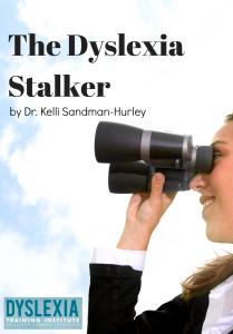 The Dyslexia Stalker Dyslexia Training Institute Blog Dyslexia Dyslexia Teaching Dyslexia Resources