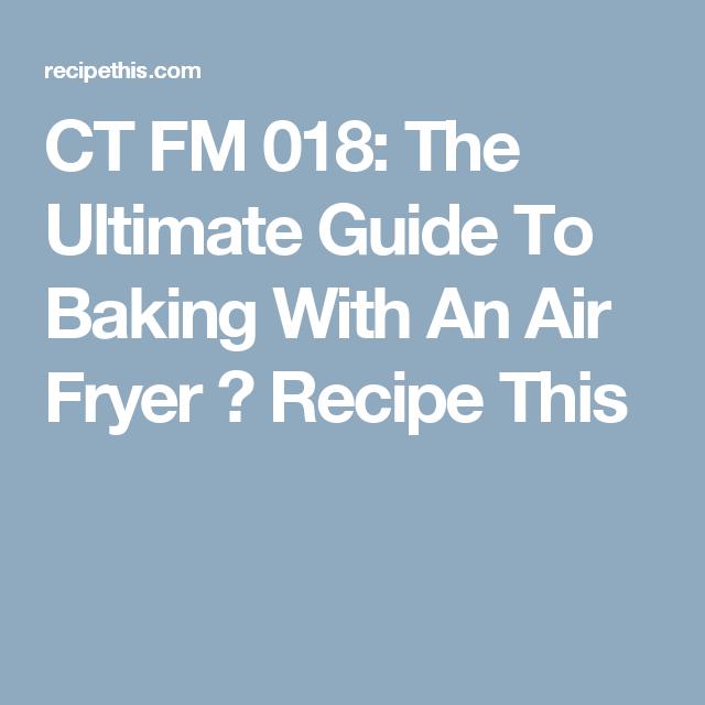 Recipe This   008 Can You Bake In An Air Fryer   Air ...