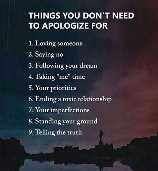 Positive Quotes : Things You Dont Need To Apologize For..   Quotation,  Forget And Inspirational