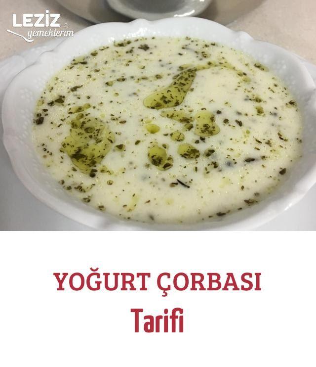 Yogurt Corbasi Tarifi Leziz Yemeklerim Yemek Tarifi Leziz Yemek Yemek Yemek Tarifleri