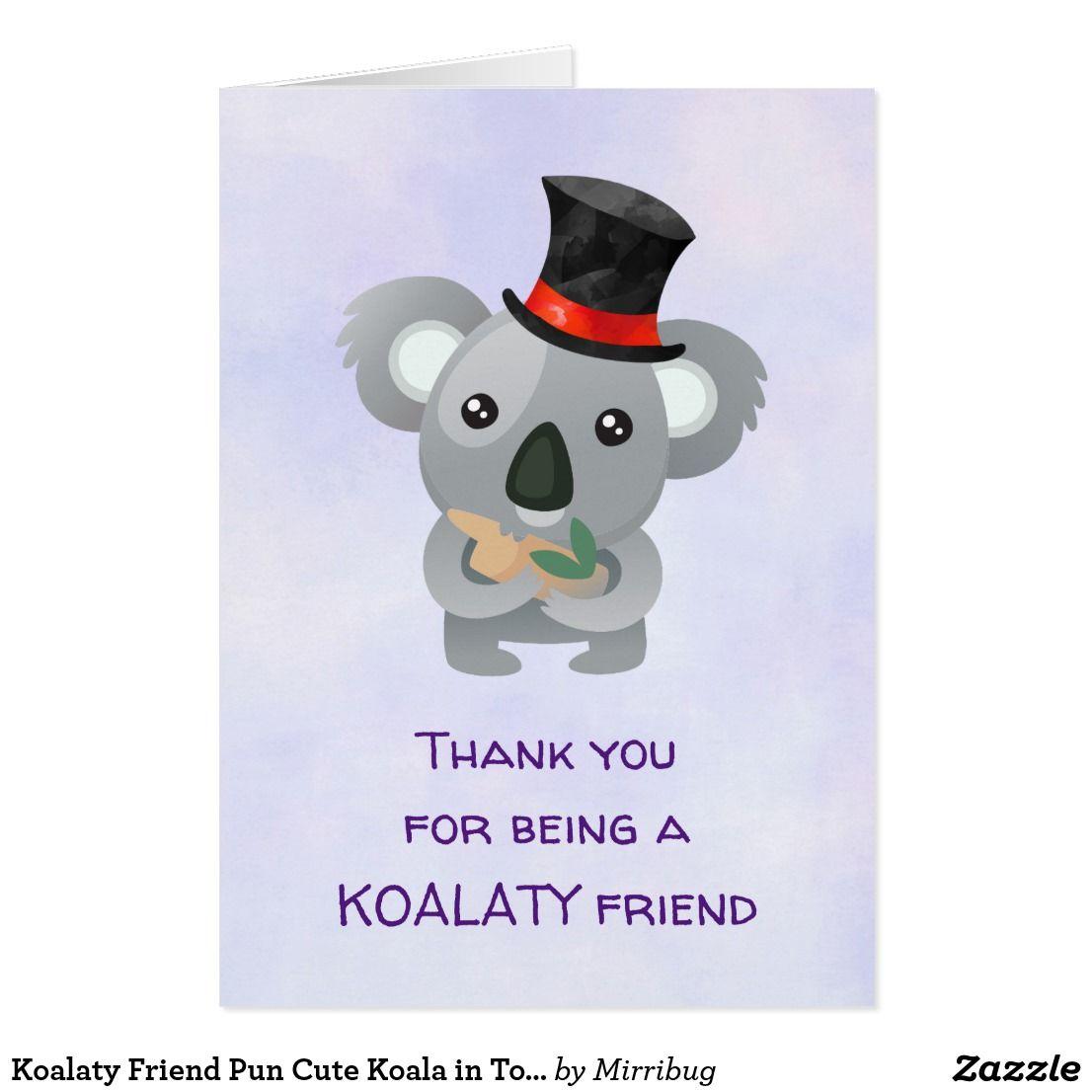 Koalaty Friend Pun Cute Koala In Top Hat Thank You Zazzle Com Birthday Puns Teacher Appreciation Cards Diy Teacher Gifts