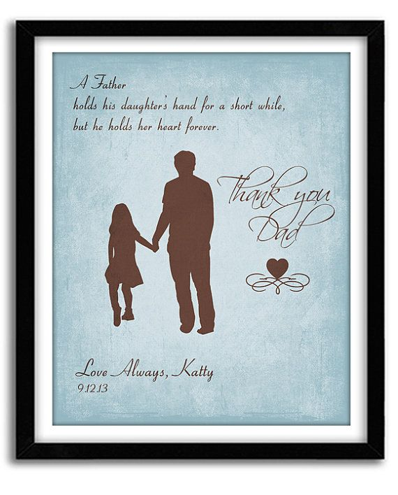 87fa1192 Father Daughter Gift, Gift For Dad, Father of Bride Gift,Personalized Father's  Day Gift, A Father holds quote Custom Print Art 8x10 on Etsy, $20.00