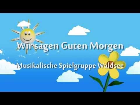 Kinderlied Für Spielgruppen Wir Sagen Guten Morgen