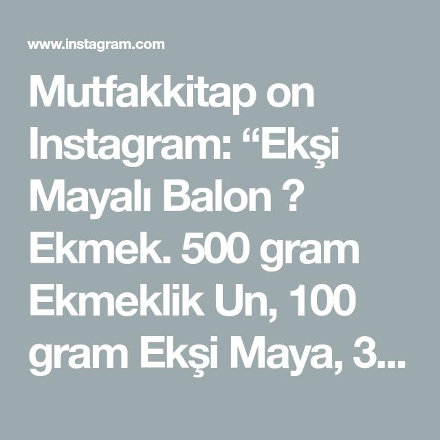 Mutfakkitap On Instagram Eksi Mayali Balon Ekmek 500 Gram