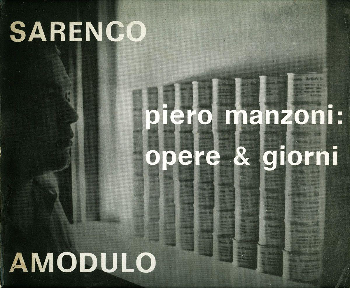 Sarenco, Piero Manzoni: opere & giorni, Published by Edizioni Amodulo, Milanino sul Garda, 1973