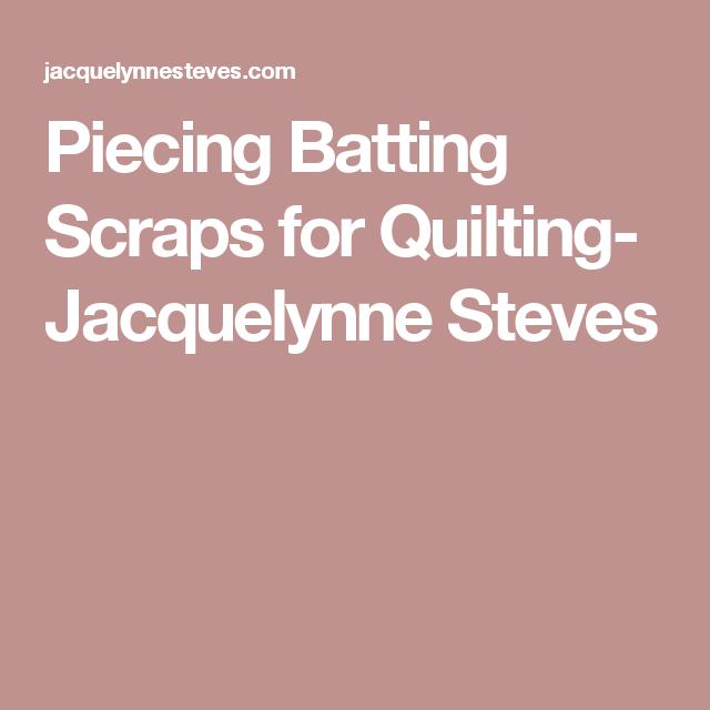 Piecing Batting Scraps for Quilting- Jacquelynne Steves | Quilt ... : piecing quilt batting - Adamdwight.com