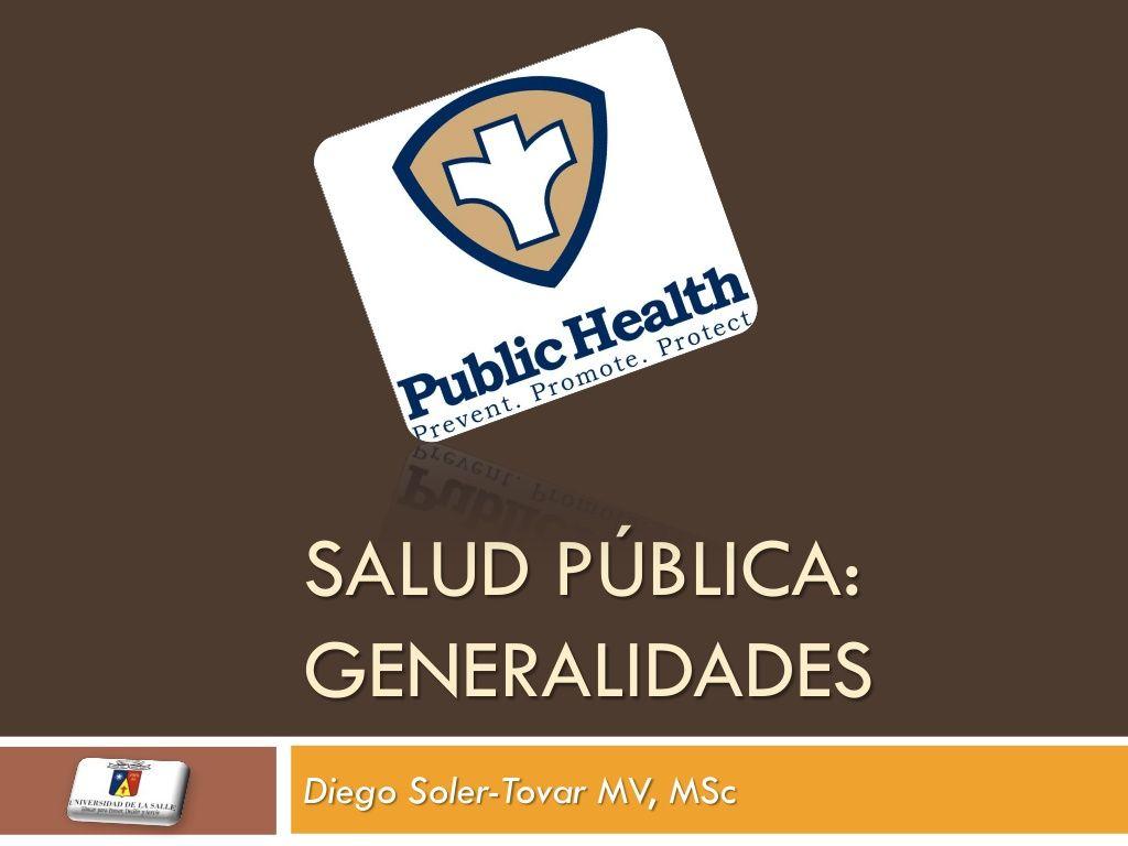 salud-publica-generalidades by Diego Soler-Tovar via Slideshare