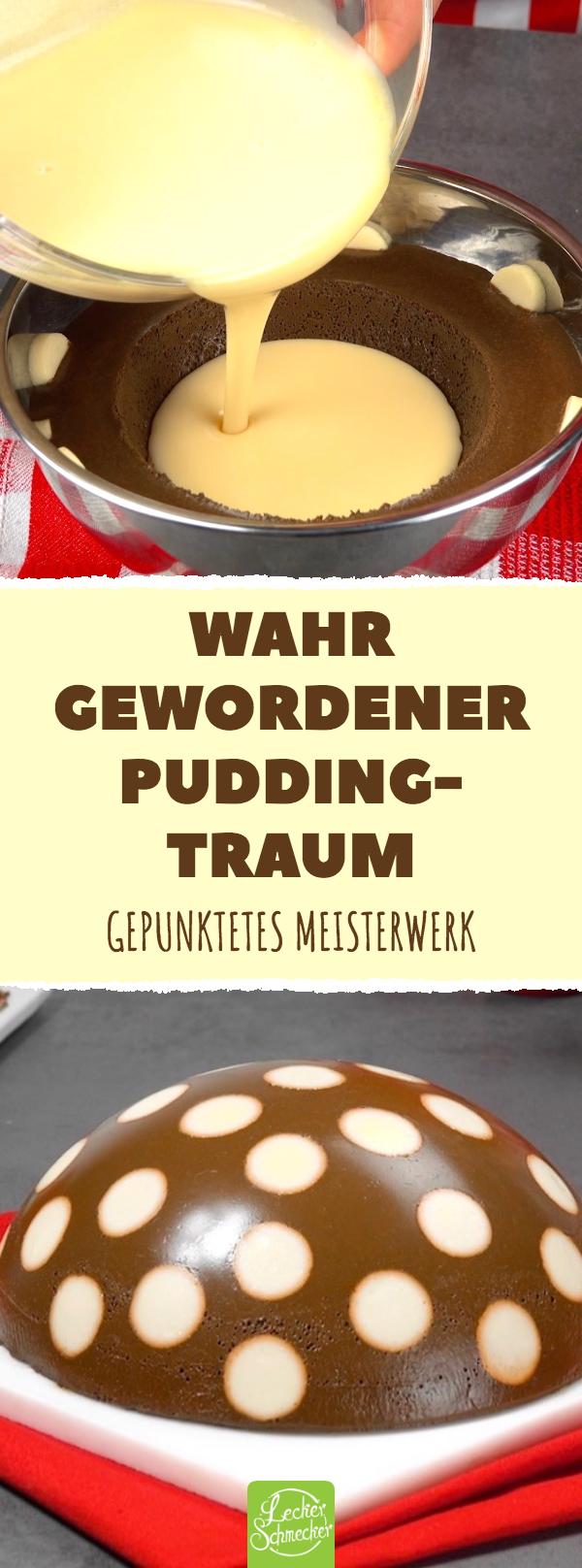 Wahr gewordener Pudding-Traum – Desserts – Nachtisch – Nachspeise