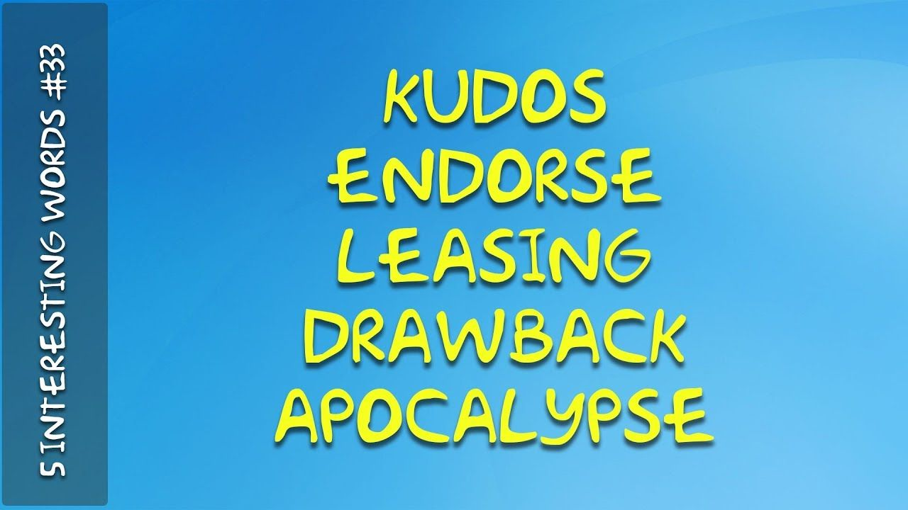 Kudos Definition Endorse Definition Leasing Definition Drawback