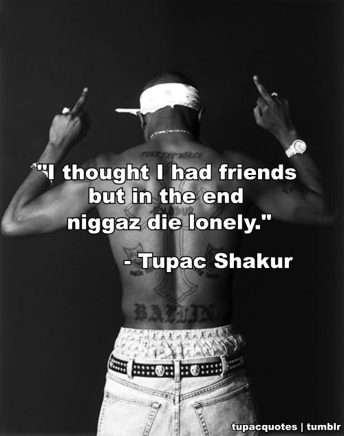 Tupac Quotes About Trust Quotesgram By Quotesgram Tupac Quotes Tupac 2pac Quotes The notorious b.i.g release date: tupac quotes about trust quotesgram by