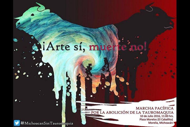 Los convocantes manifestaron que la marcha en contra de la tauromaquia es un llamado a la sociedad para protestar por la violencia en Michoacán, en este caso particular la que ...