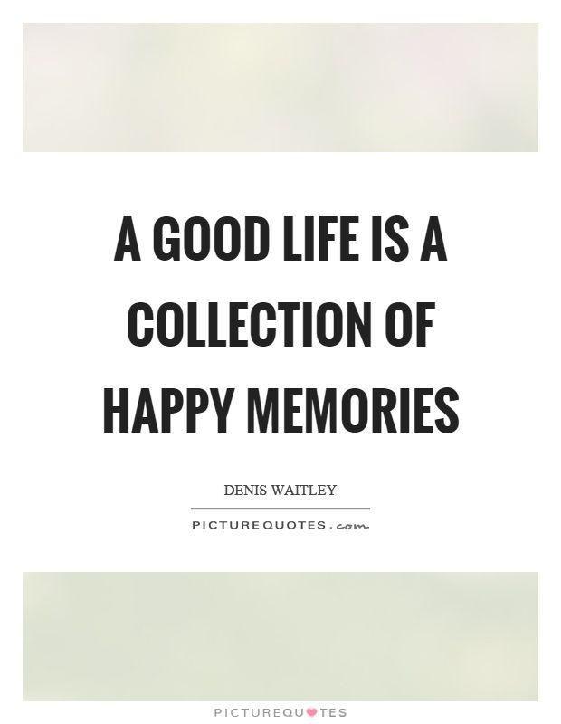 44 Elegant Quotes About Life Memories Memories Quotes Elegance Quotes Good Memories Quotes