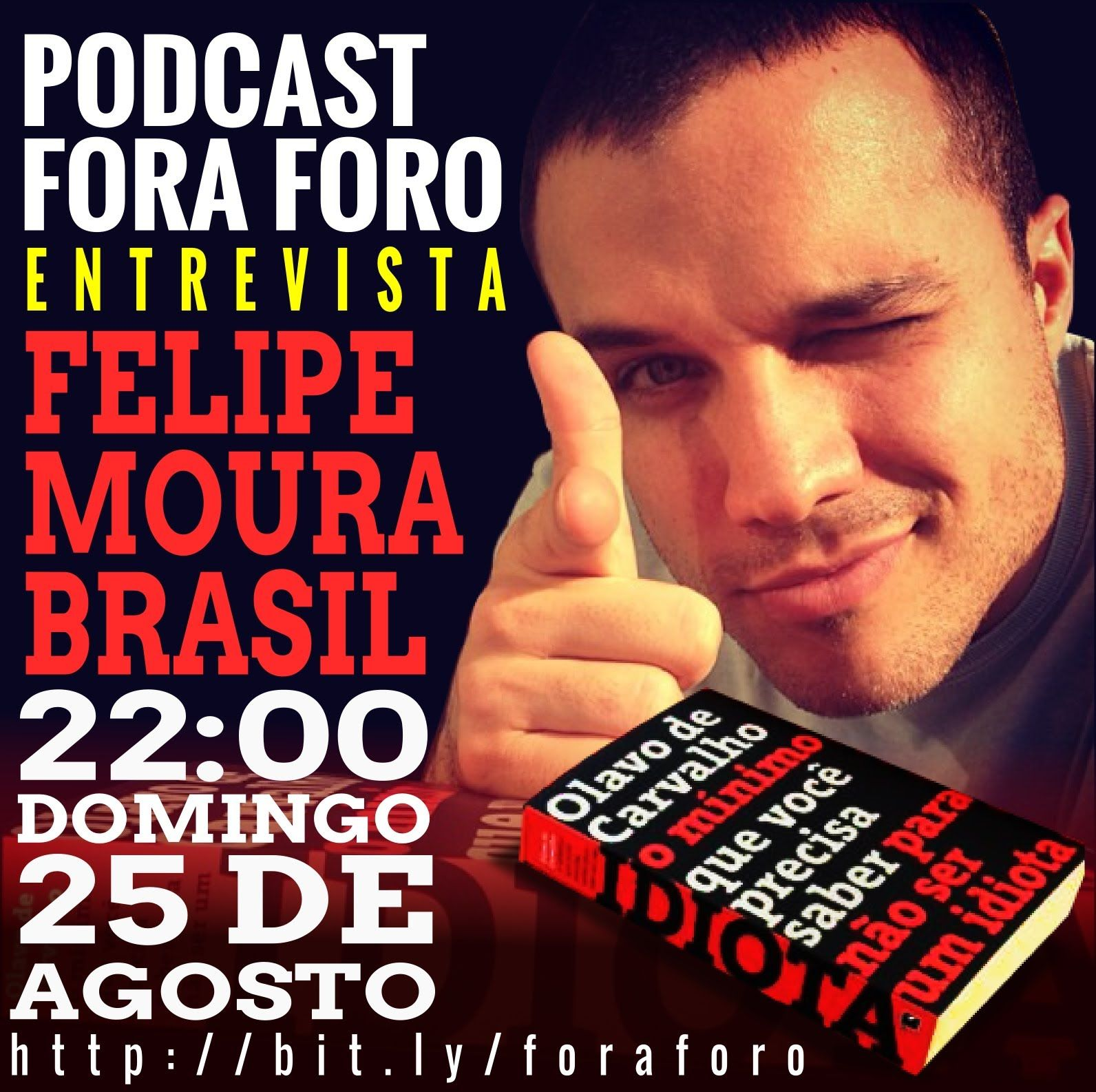FELIPE MOURA BRASIL - PODCAST FORA FORO - 25 DE AGOSTO DE 2013
