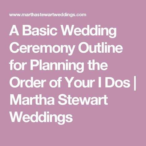 A Basic Wedding Ceremony Outline for Planning the Order of Your I ...