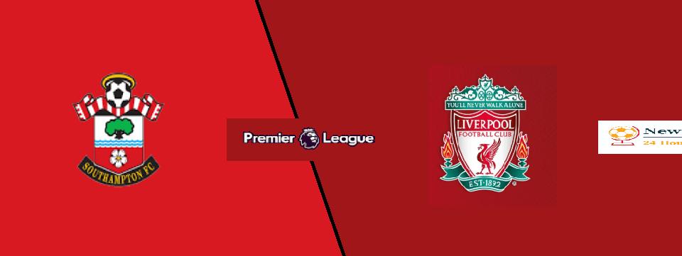 Southampton 12 Liverpool LIVE live stream, TV, team news