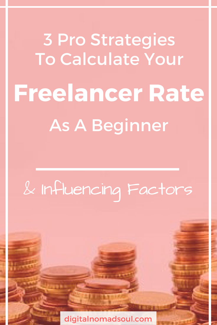 3 Pro Strategies To Calculate Your Freelance Rate As A