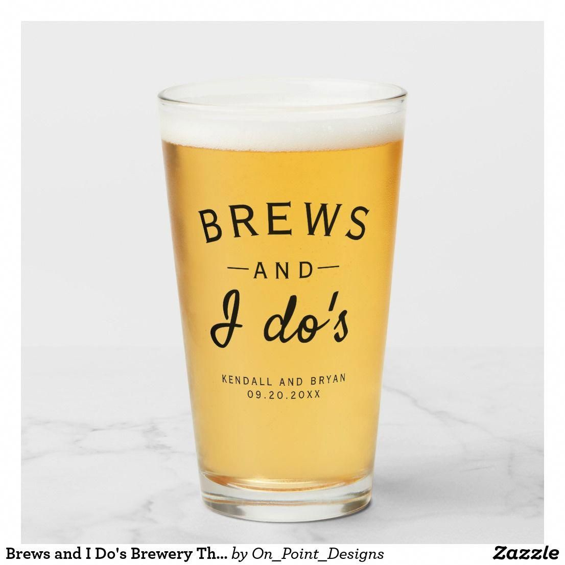 Brews and I Do's Brewery Themed Wedding Glass | Zazzle.com