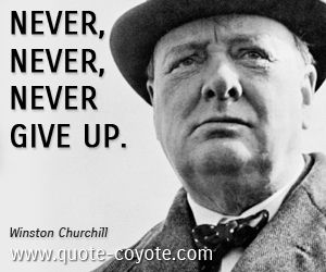 Winston Churchill Never Never Never Give Up With Images