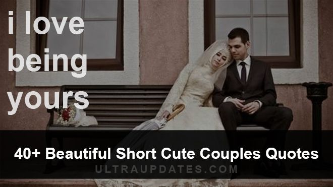 40+ Beautiful Cute Couple Quotes & Sayings For Perfect