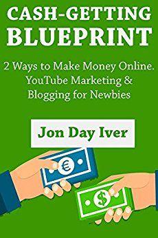Cash getting blueprint 2 ways to make money online youtube cash getting blueprint 2 ways to make money online youtube marketing blogging malvernweather Choice Image