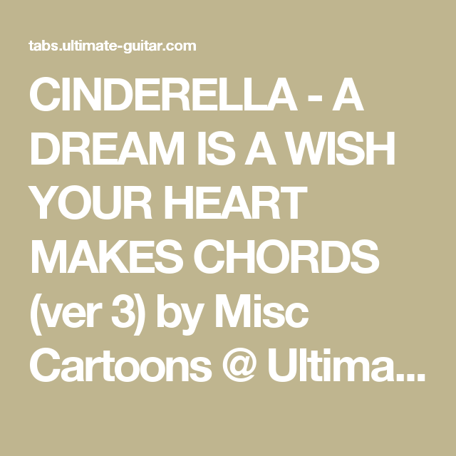Cinderella A Dream Is A Wish Your Heart Makes Chords Ver 3 By