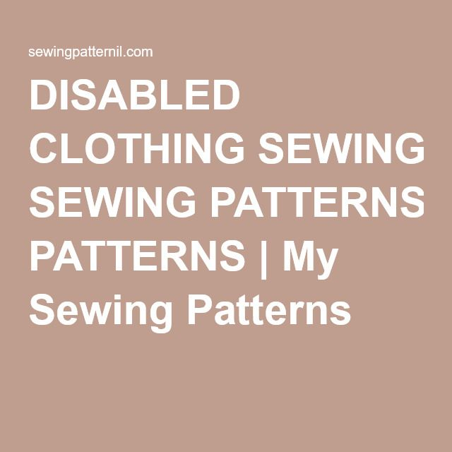 DISABLED CLOTHING SEWING PATTERNS | My Sewing Patterns