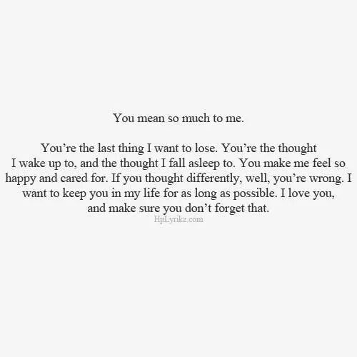 You Mean So Much To Me Words Love Quotes Me Quotes