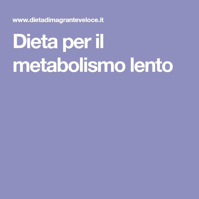 dieta x il metabolismo lento