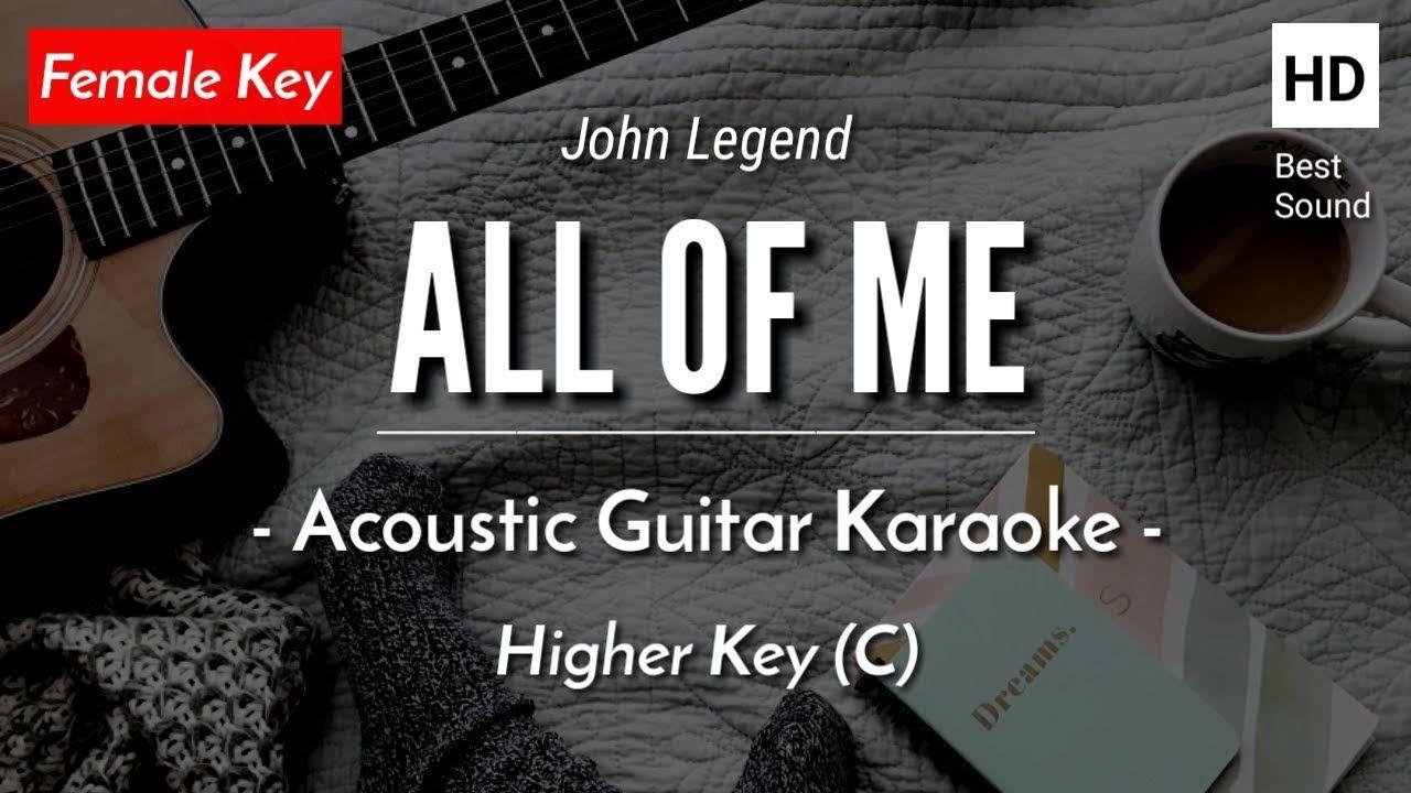 All Of Me Female Key John Legend Acoustic Guitar Karaoke Youtube Karaoke Acoustic Guitar John Legend