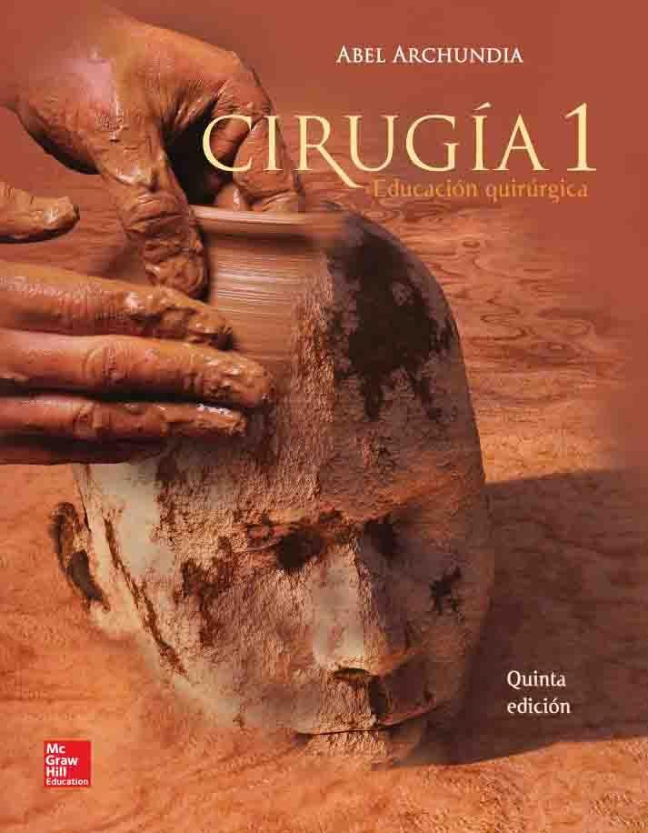 CIRUGÍA 1 5ED Educación Quirúrgica Autor: Abel Archundia García ...