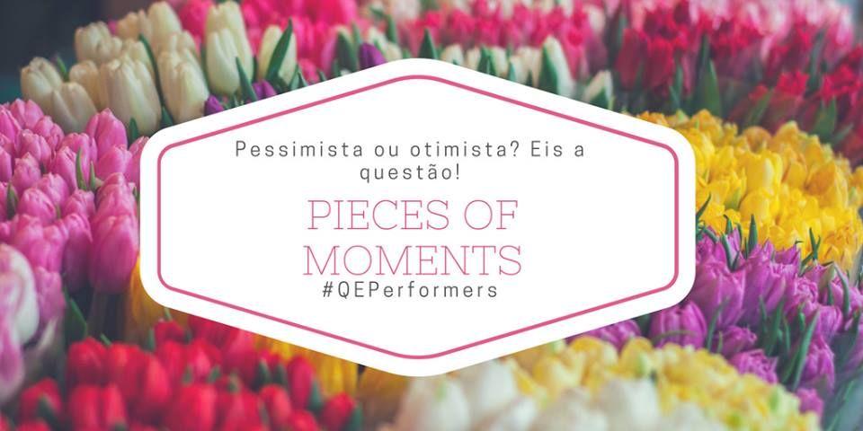Pessimista ou otimista? :: Pieces of Moments