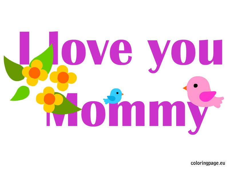 Worksheet. I love you mommy  Mothers Day  Pinterest  Coloring I love and
