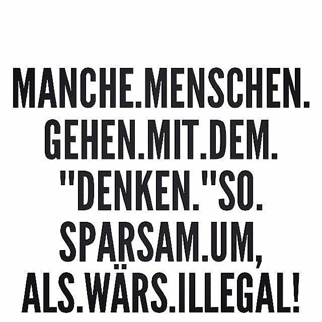 Manche Menschen Sind Einfach Hohl Bratzen Denken Sparsam Illegal Dumm Dummheit Bescheuert Germany Kiel Lubeck Koln Frankfurt Bremen Stuttgart Bones Funny Words Funny