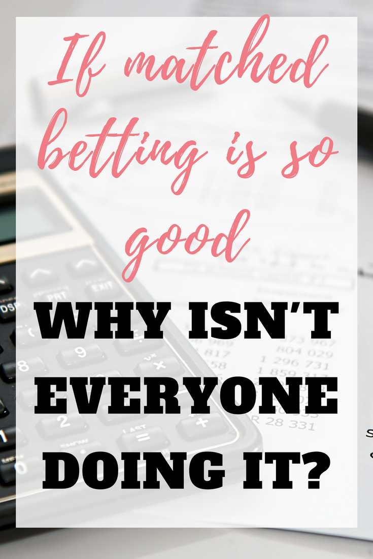 If matched betting is so good, why isn\'t everyone doing it ...