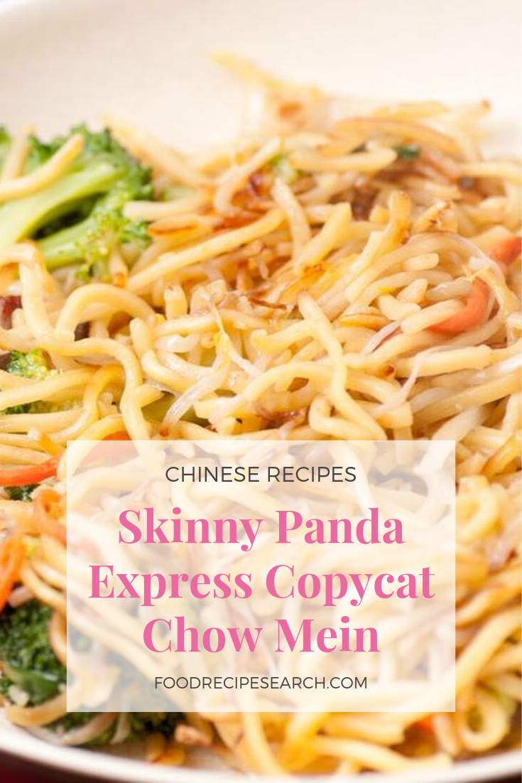 Skinny Panda Express Copycat Chow Mein As Just One From The Popular Chinese Meals Skinny Panda Express Copy Chow Mein Best Chinese Food Popular Chinese Food