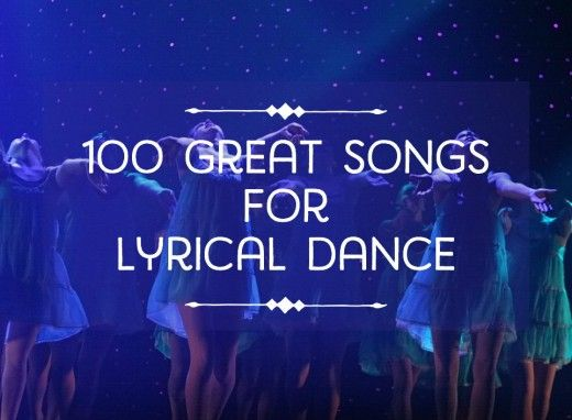 100 of the Best Songs for a Lyrical Dance | Dance | Lyrical