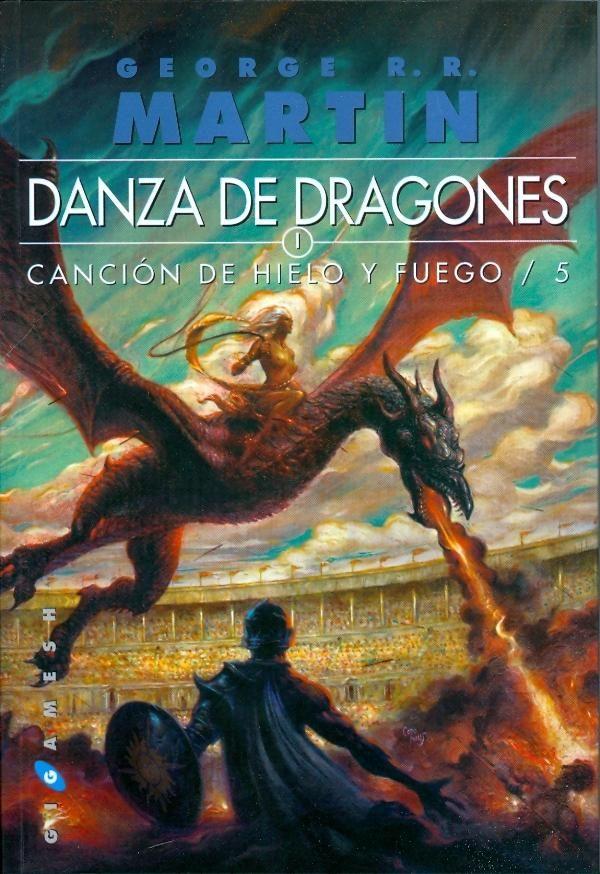 Danza de dragones, de George R.R. Martin. Canción de hielo y fuego - vol.5. Ed. Gigamesh