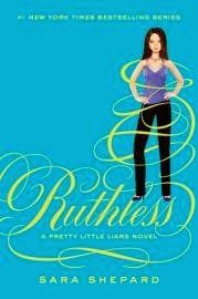 La Guardia de Los Libros : Ruthless, Saga Pretty Little Liars 10, Sara Shepar...