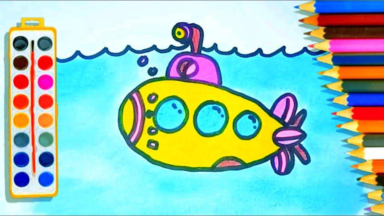 Belajar Menggambar Dan Mewarnai Kapal Selam Untuk Anak TK