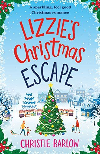 Lizzie S Christmas Escape A Sparkling Feel Good Christma Christmas Romance Christmas Books Christmas Reading