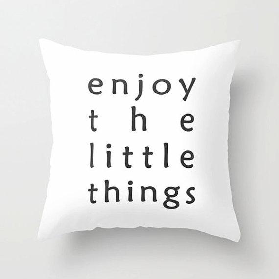 Enjoy The Little Things Pillow Quote Typography Pillow Motivational Decorative Housewarmi Decorative Pillows Pillows Decorative Diy Living Room Decor Pillows