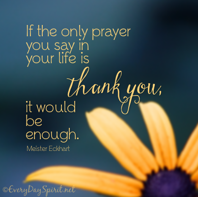 Thank you ~ is enough. #gratitude For app info ~ www.everydayspirit.net