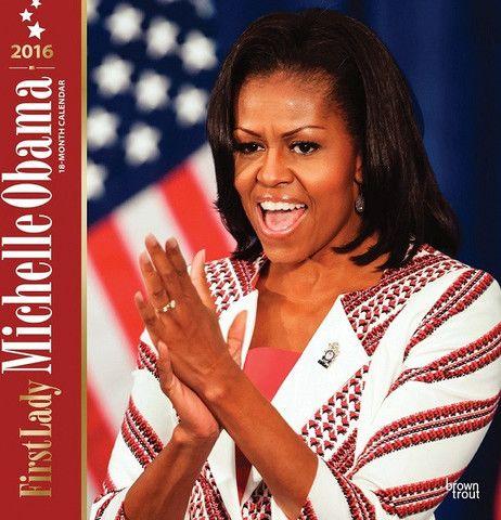 Michelle Obama - 2016 wall calendar - It's A Black Thang.com